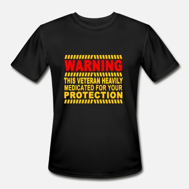 Medicated For Your Protection This Veteran Heavily Medicated For Your Protection - Men's Moisture Wicking Performance T-Shirt