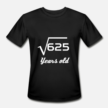 25 Square Root Of 625 25 Years Old - Men's Moisture Wicking Performance T-Shirt