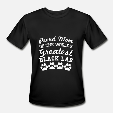 Black Lab Mom Proud Mom Of The World's Greatest Black Lab - Men's Moisture Wicking Performance T-Shirt