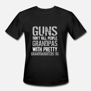 Granddaughters Guns Don t Kill Grandpas With Pretty Granddaughter - Men's Moisture Wicking Performance T-Shirt