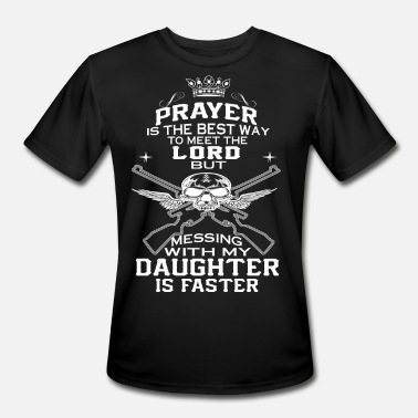 Mess With Daughter Mess With My Daughter - Men's Sport T-Shirt