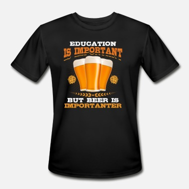 Craft Beer Education Is Important But Beer Is Importanter - Men's Sport T-Shirt