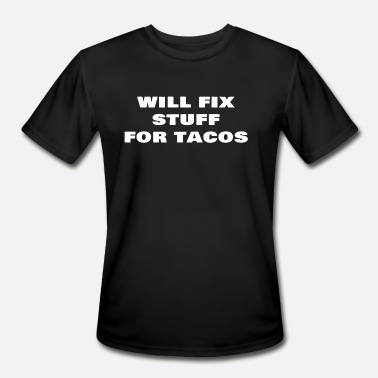 aaf7bfa37 Will Fix Stuff For Tacos Funny Janitor Custodian - Men's Sport T