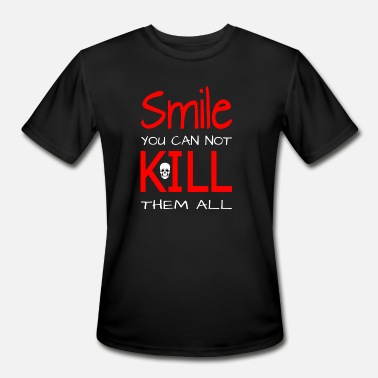 Edgy Smile you can not kill them all - Men's Sport T-Shirt