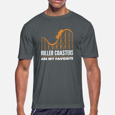 Roller Roller Coasters Are My Favorite - Men's Sport T-Shirt