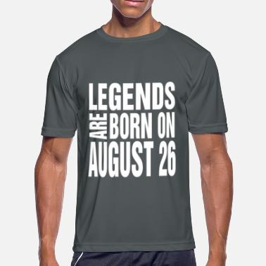Legend %26 Legends are born on August 26 - Men's Moisture Wicking Performance T-Shirt