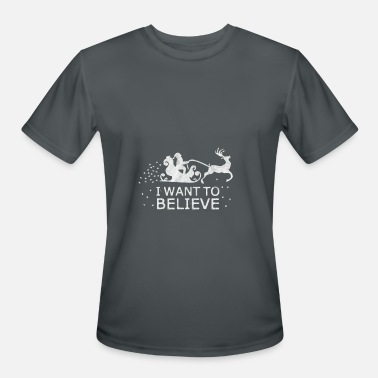 I Want To Believe In Santa i want to believe santa claus christmas gift - Men's Moisture Wicking Performance T-Shirt