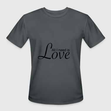Everybody Needs Love All I need is Love - Men's Moisture Wicking Performance T-Shirt