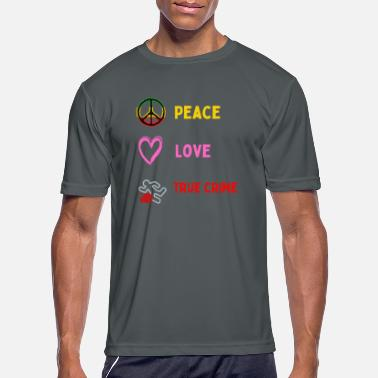 Sorry Peace Love And True Crime - Men's Sport T-Shirt