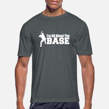 Base Base - i'm all about the base - Men's Sport T-Shirt