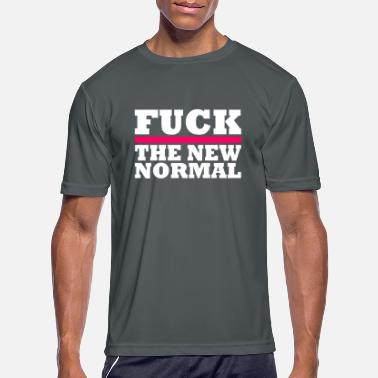 Normal Fuck The New Normal - Men's Sport T-Shirt