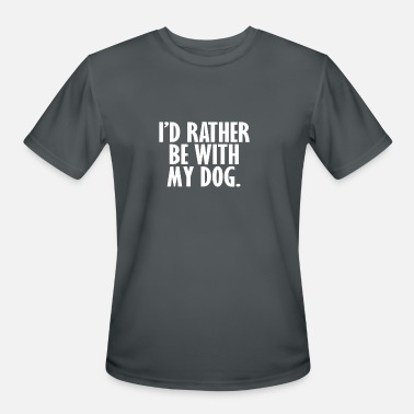 Sweet Dog I'd rather be with my dog - Men's Sport T-Shirt