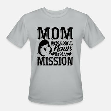 Mission Hill Mother Day Mom It's A Mission Shirt - Men's Moisture Wicking Performance T-Shirt
