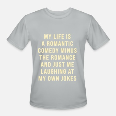 Romantic Comedy My life is a romantic Comedy - Men's Moisture Wicking Performance T-Shirt