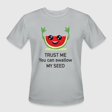 trust me you can eat me seed - Men's Moisture Wicking Performance T-Shirt