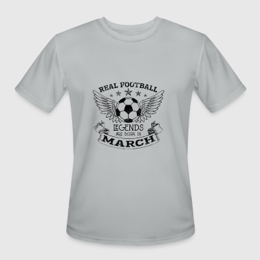 REAL FOOTBALL LEGENDS ARE BORN IN MARCH - Men's Moisture Wicking Performance T-Shirt