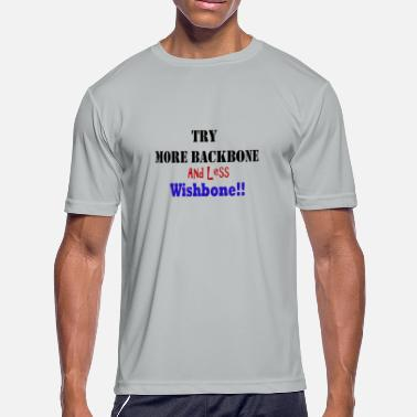 Wishbone More Backbone and Less Wishbone - Men's Moisture Wicking Performance T-Shirt