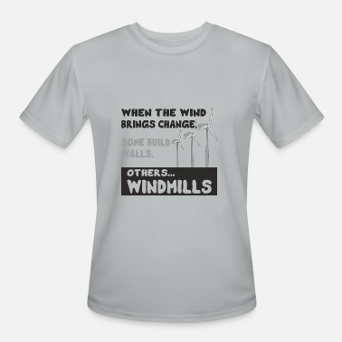 Wind Energy Quote Wind Energy Change Windmill - Men's Moisture Wicking Performance T-Shirt