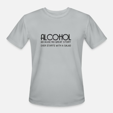 Salad Alcohol - No Great Story Ever Starts With Salad - Men's Sport T-Shirt