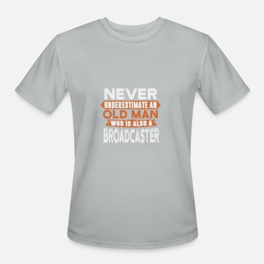 Broadcasting Never underestimate an broadcaster - Men's Moisture Wicking Performance T-Shirt