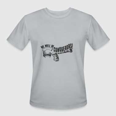 We Will be Conquerors! - Men's Moisture Wicking Performance T-Shirt