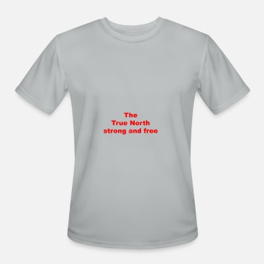 True North Strong The True North strong and free - Men's Moisture Wicking Performance T-Shirt