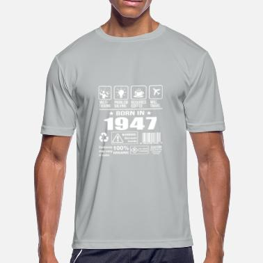 Born In 1947 Born In 1947 - Men's Moisture Wicking Performance T-Shirt