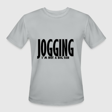 Snatched jogging im not a big fan - Men's Moisture Wicking Performance T-Shirt