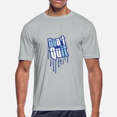 Raw Power drop graffiti stamp spray frame do not quit do not - Men's Moisture Wicking Performance T-Shirt
