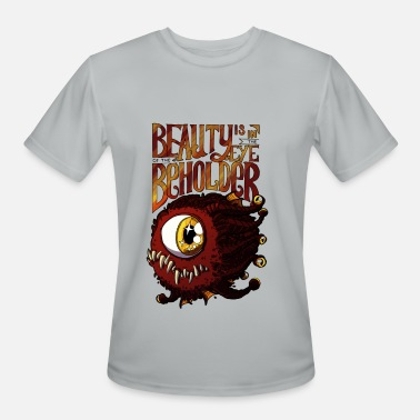 Beauty Is In The Eye Of The Beholder beauty is in the eye - Men's Moisture Wicking Performance T-Shirt