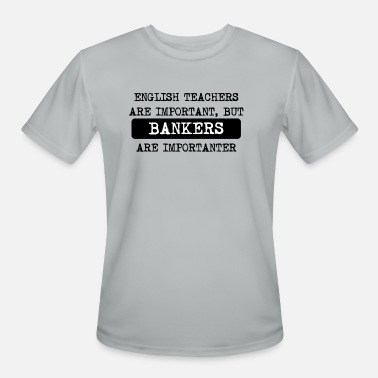 English Bankers Are Importanter - Men's Sport T-Shirt