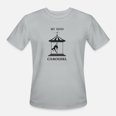 Pole Dance My kind of carousel - Men's Sport T-Shirt