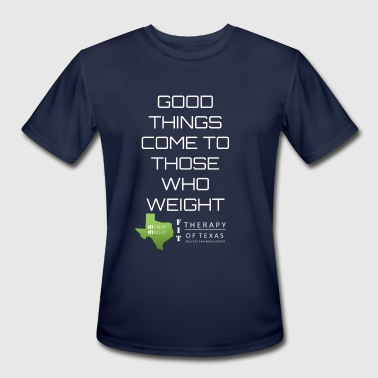 GOOD THINGS COME TO THOSE WHO WEIGHT - Men's Moisture Wicking Performance T-Shirt