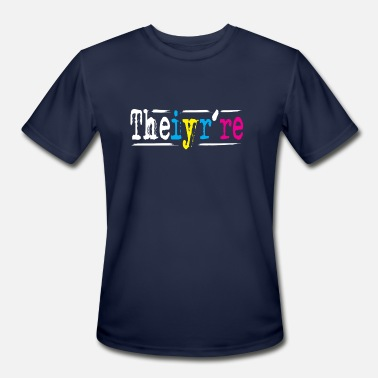 Teacher Meme Theiyr're Their They're There Meme to Drive English Teachers and Grammar Nuts Crazy - Men's Moisture Wicking Performance T-Shirt