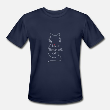 Cat Life Cat life is bestter with cats - Men's Moisture Wicking Performance T-Shirt