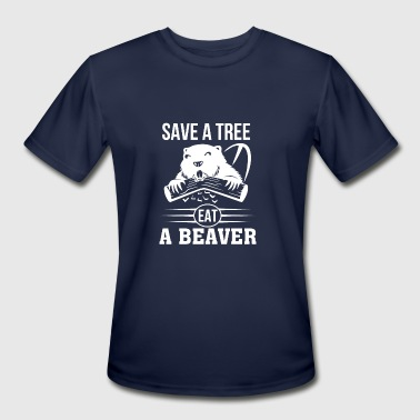 Save A Tree Eat A Beaver Funny Beaver Shirt - Men's Moisture Wicking Performance T-Shirt