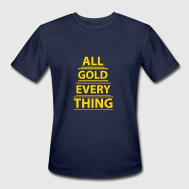 All Gold Everything ALL GOLD EVERYTHING - Men's Moisture Wicking Performance T-Shirt
