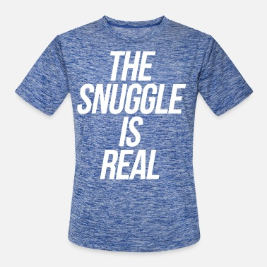 Snuggle The Snuggle Is Real - Men's Sport T-Shirt