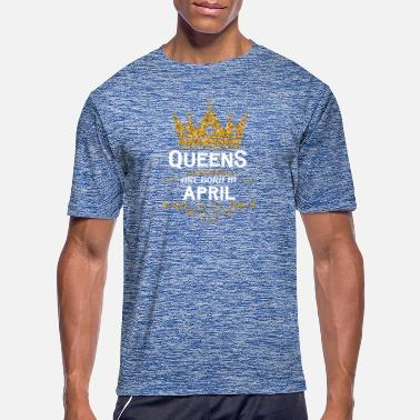 queens are born in april - Men's Sport T-Shirt