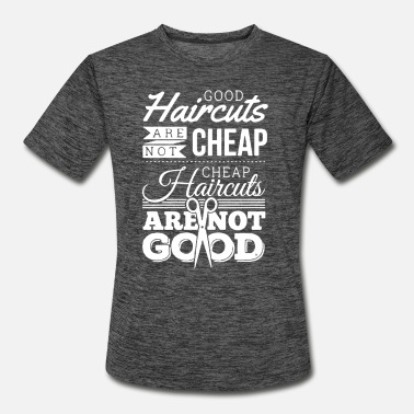Haircut Good Haircuts Hairstylist T-shirt - Men's Sport T-Shirt