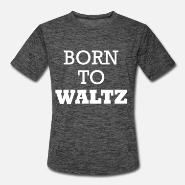 Waltz Waltz - Born to waltz - Men's Sport T-Shirt