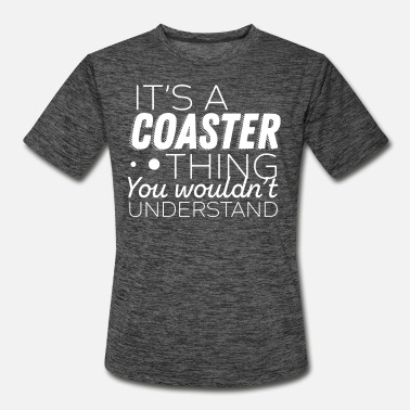 Roller Coasters - It's a coaster thing you wouldn't under - Men's Sport T-Shirt