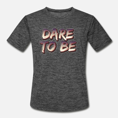 Daring Dare to Be - Men's Sport T-Shirt