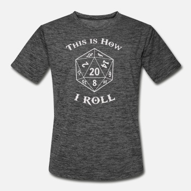 Dice This Is How I Roll Dice Gamer - Men's Sport T-Shirt
