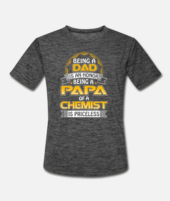 Grad Student T-Shirts - Chemist - Being a papa of a chemist is priceless - Men's Sport T-Shirt dark heather gray