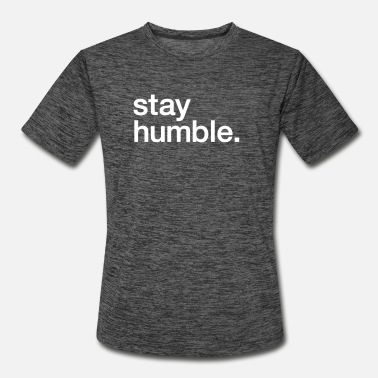 Precedent Stay Humble - Men's Sport T-Shirt