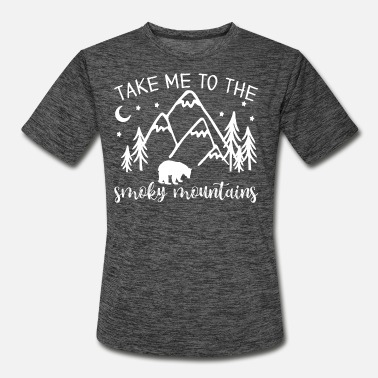 Smoky Mountains Take Me To The Smoky Mountains Vacation Hiking - Men's Sport T-Shirt