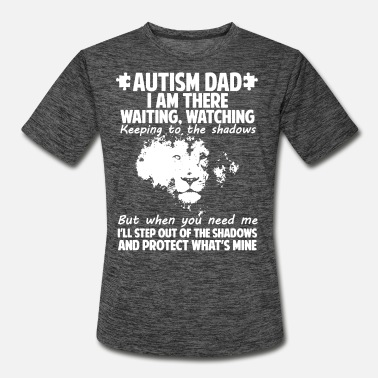 autism dad i am there waiting watching keeping to - Men's Sport T-Shirt
