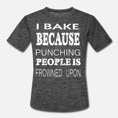 Master Frown i bake because punching people is frowned upon - Men's Sport T-Shirt