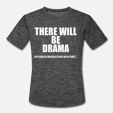 Broadway there will be drama - Men's Sport T-Shirt